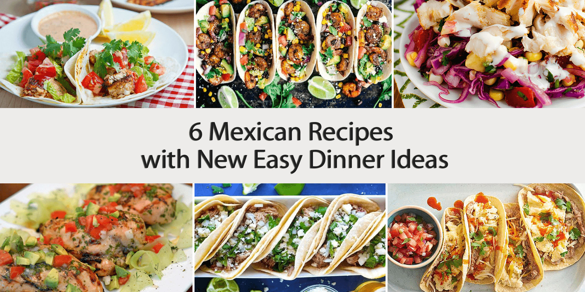6 new easy dinner ideas of mexican